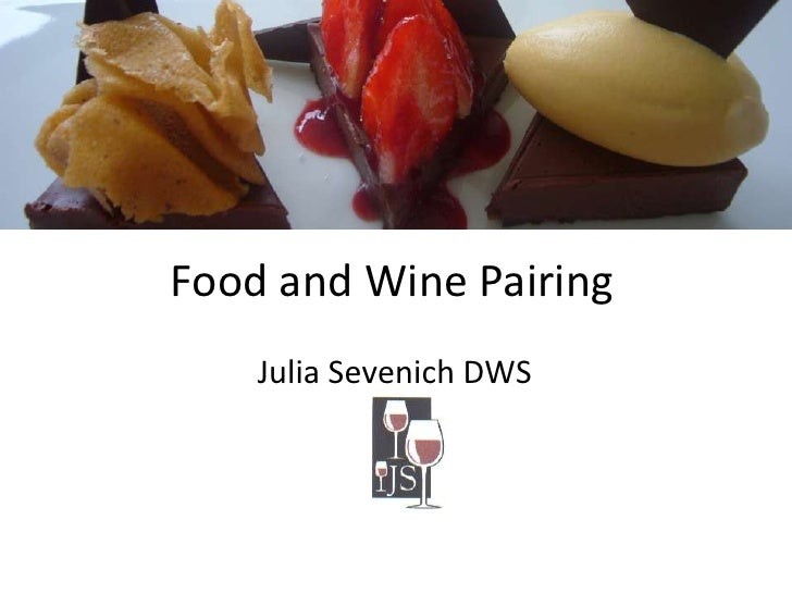 Food and Wine Pairing<br />Julia Sevenich DWS<br />