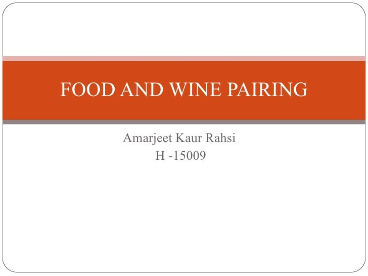 Amarjeet Kaur Rahsi  H -15009 FOOD AND WINE PAIRING
