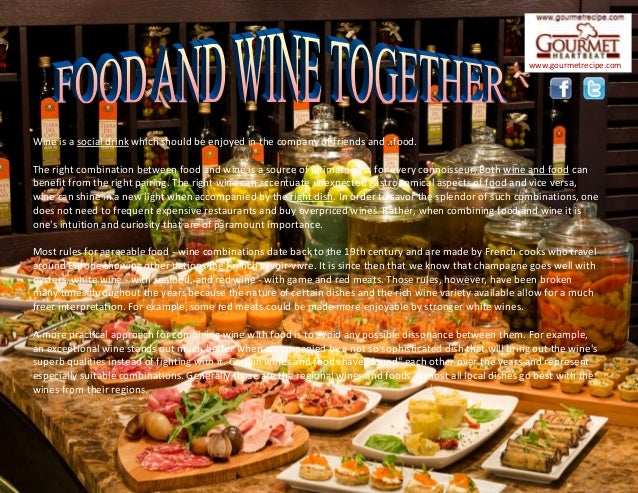 Wine is a social drink which should be enjoyed in the company of friends and ..food. The right combination between food an...