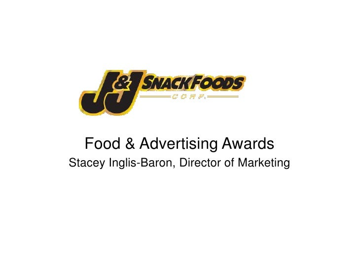 Food & Advertising Awards<br />Stacey Inglis-Baron, Director of Marketing<br />
