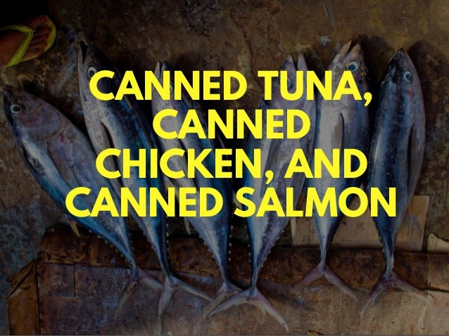 CANNED TUNA, CANNED CHICKEN, AND CANNED SALMON