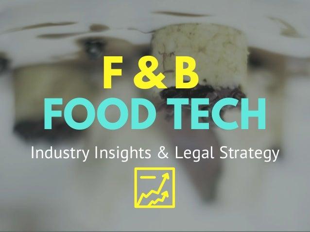 FOOD TECH F & B Industry Insights & Legal Strategy