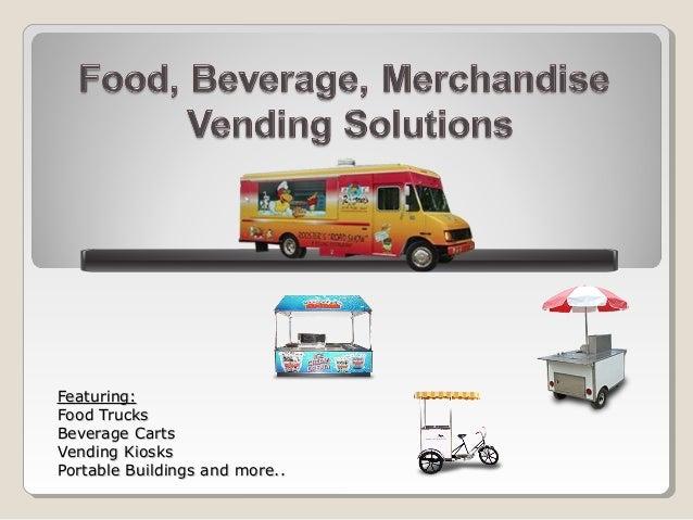 Food, Beverage, Merchandise and Vending Solutions- Custom
