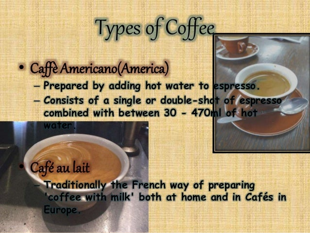 Coffee : Different Kinds of Coffee & Styles of Coffee
