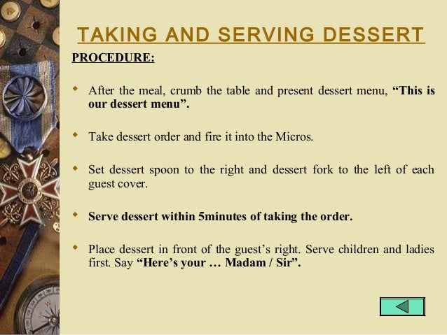 """TAKING AND SERVING DESSERT PROCEDURE:  After the meal, crumb the table and present dessert menu, """"This is our dessert men..."""