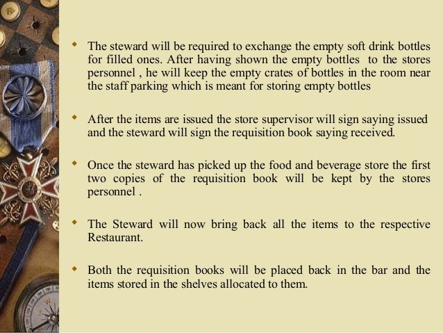  The steward will be required to exchange the empty soft drink bottles for filled ones. After having shown the empty bott...