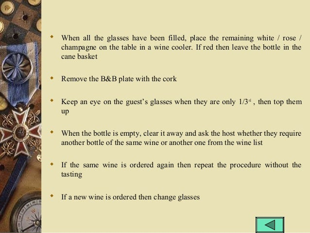  When all the glasses have been filled, place the remaining white / rose / champagne on the table in a wine cooler. If re...