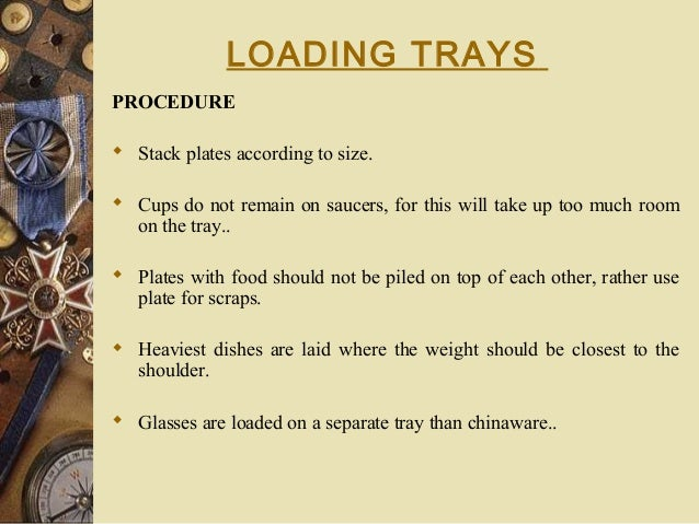 LOADING TRAYS PROCEDURE  Stack plates according to size.  Cups do not remain on saucers, for this will take up too much ...