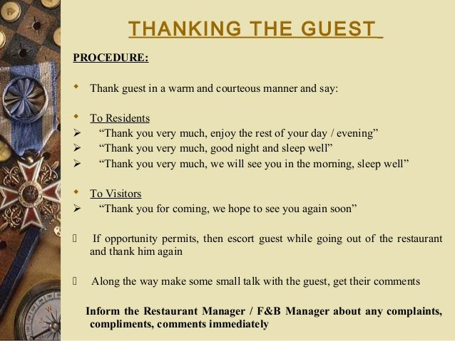 """THANKING THE GUEST PROCEDURE:  Thank guest in a warm and courteous manner and say:  To Residents  """"Thank you very much,..."""
