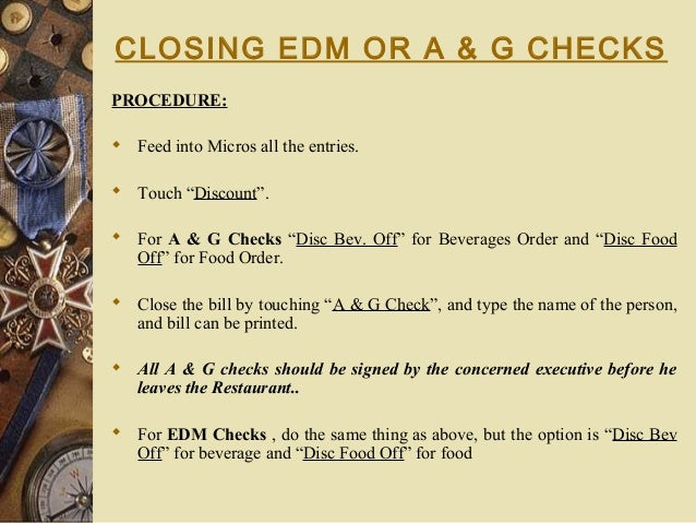 """CLOSING EDM OR A & G CHECKS PROCEDURE:  Feed into Micros all the entries.  Touch """"Discount"""".  For A & G Checks """"Disc Be..."""