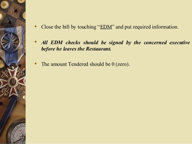""" Close the bill by touching """"EDM"""" and put required information.  All EDM checks should be signed by the concerne..."""