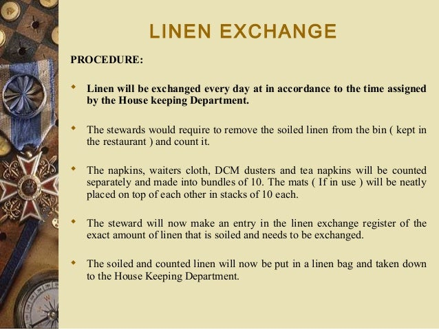 LINEN EXCHANGE PROCEDURE:  Linen will be exchanged every day at in accordance to the time assigned by the House keeping D...