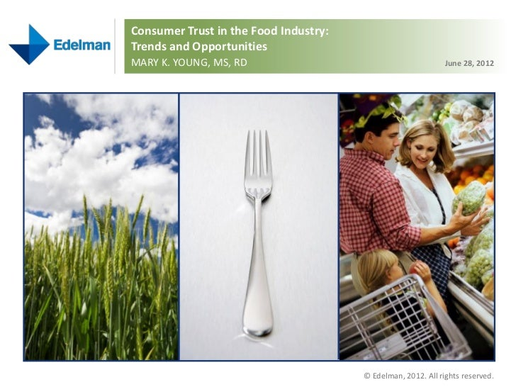 Consumer Trust in the Food Industry:Trends and OpportunitiesMARY K. YOUNG, MS, RD                                         ...