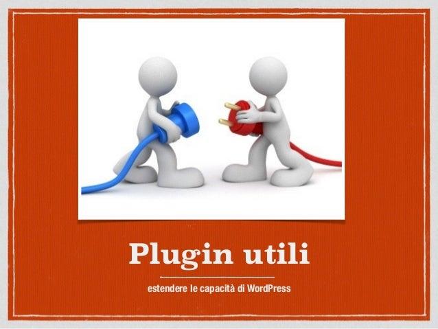 Plugin utili estendere le capacità di WordPress
