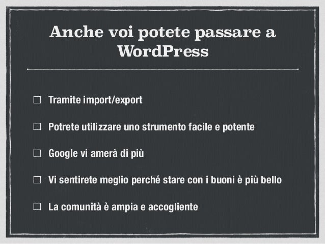 Anche voi potete passare a WordPress Tramite import/export Potrete utilizzare uno strumento facile e potente Google vi ame...