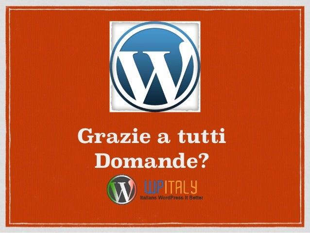 Bene, usiamo WordPress.