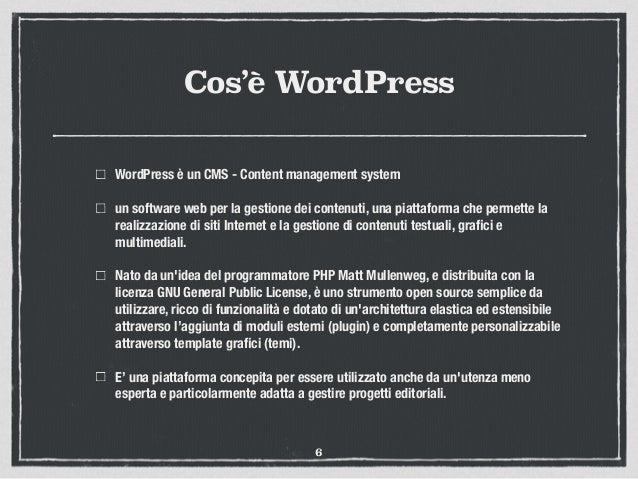 Cos'è WordPress WordPressè un CMS - Content management system un software web per la gestione dei contenuti, una piattafo...