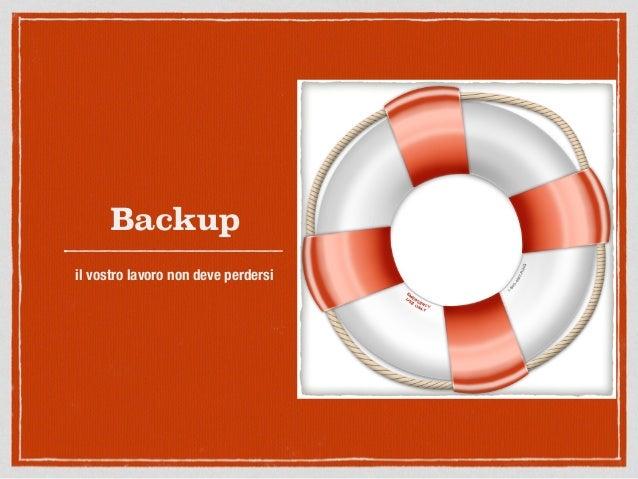 Backup il vostro lavoro non deve perdersi