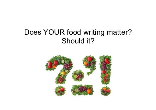 Should it? Does YOUR food writing matter? Should it?