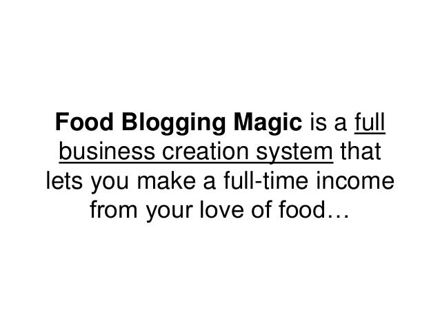 Food Blogging Magic is a full business creation system that lets you make a full-time income from your love of food…