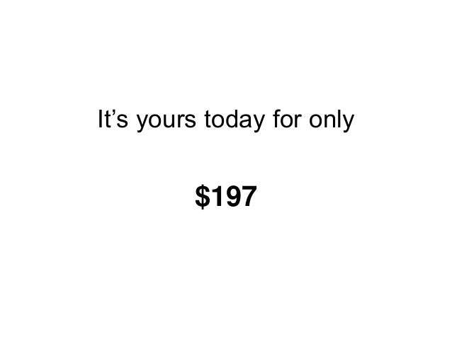 It's yours today for only $197