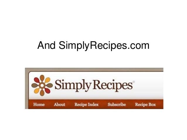 And SimplyRecipes.com