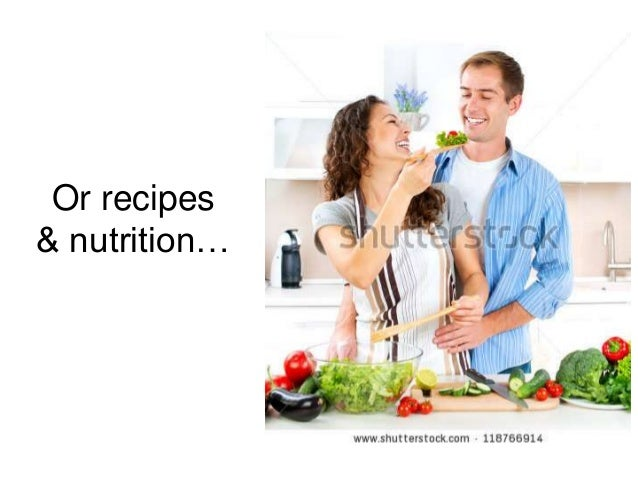 Or recipes & nutrition…