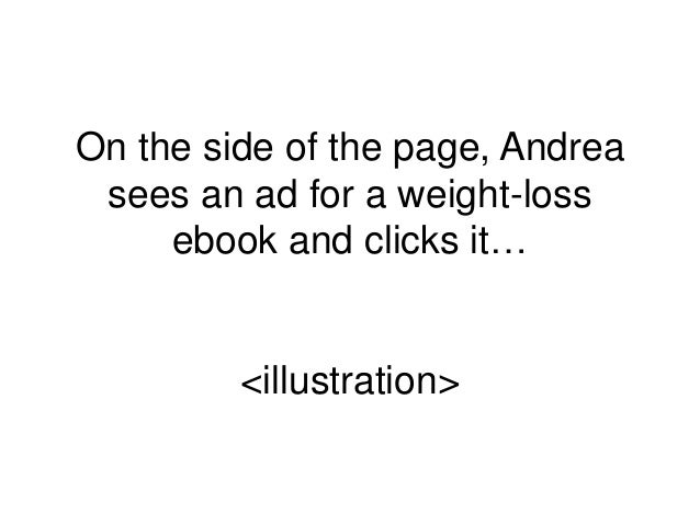 On the side of the page, Andrea sees an ad for a weight-loss ebook and clicks it… <illustration>