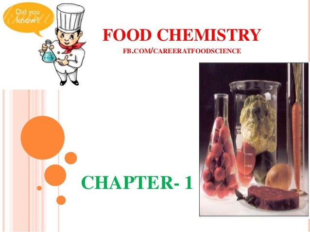 FOOD CHEMISTRY FB.COM/CAREERATFOODSCIENCE CHAPTER- 1 nizamkm@live.com
