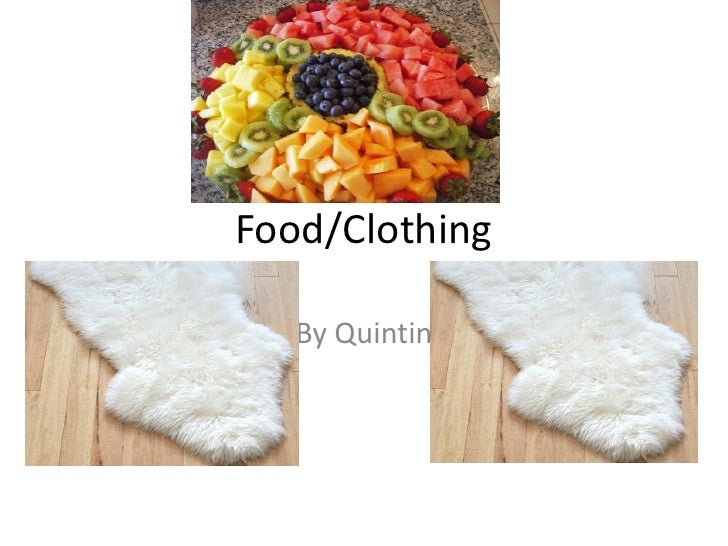 Food/Clothing   By Quintin