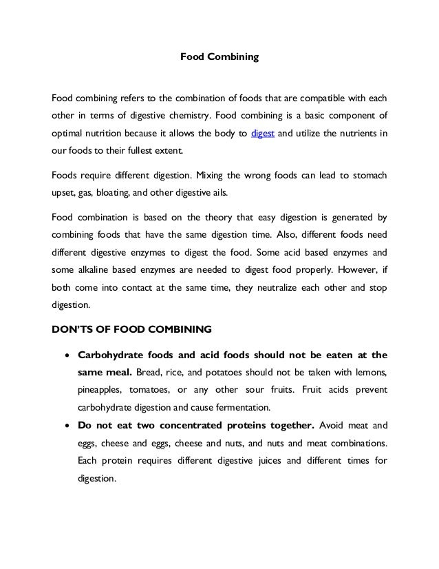 Food Combining Food combining refers to the combination of foods that are compatible with each other in terms of digestive...