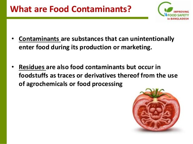 food contamination The possibililties are numerous, if not infinite  contamination of the fields in  which the crop is grown this could be through overuse or misuse.
