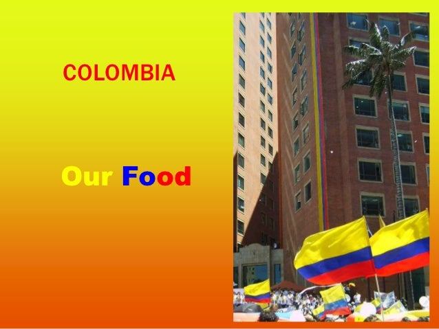 COLOMBIAOur Food