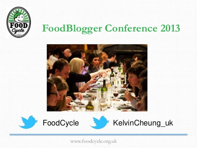 www.foodcycle.org.uk FoodBlogger Conference 2013 FoodCycle KelvinCheung_uk