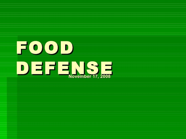 FOOD   DEFENSE November 17, 2008