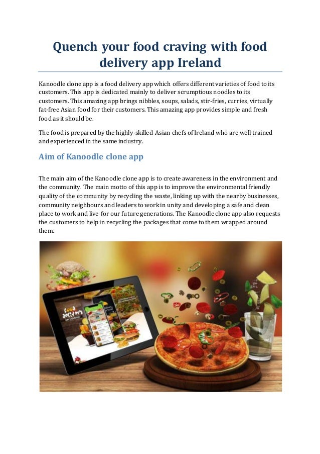 Quench your food craving with food delivery app Ireland Kanoodle clone app is a food delivery app which offers different v...