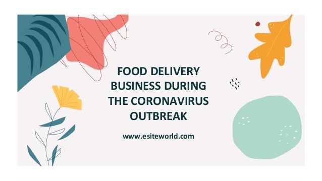 www.esiteworld.com FOOD DELIVERY BUSINESS DURING THE CORONAVIRUS OUTBREAK