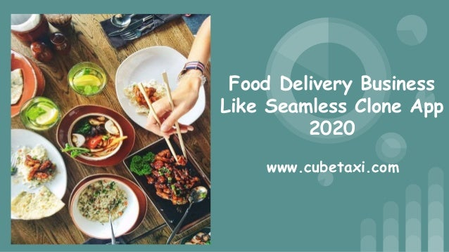 Food Delivery Business Like Seamless Clone App 2020 www.cubetaxi.com