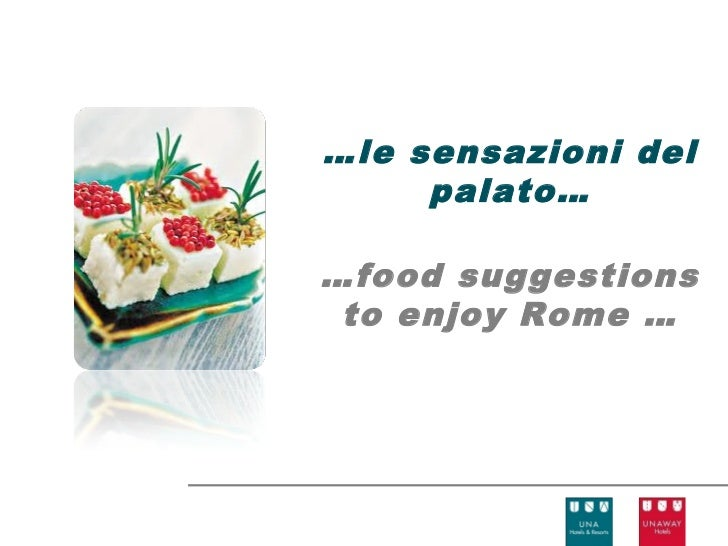 …le sensazioni del     palato……food suggestions to enjoy Rome …