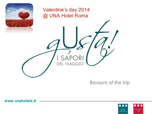 Valentine's day 2014 @ UNA Hotel Roma  flavours of the trip  www.unahotels.it