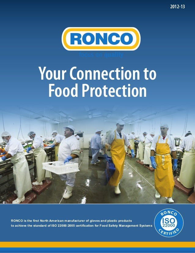 Your Connection to Food Protection 2012-13 C E R T I F I E D RONCO RONCO is the first North American manufacturer of glove...