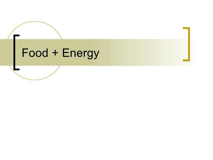 Food + Energy