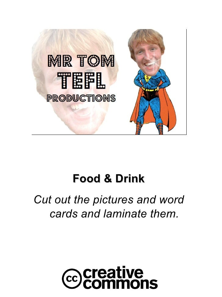 Food & Drink Cut out the pictures and word cards and laminate them.