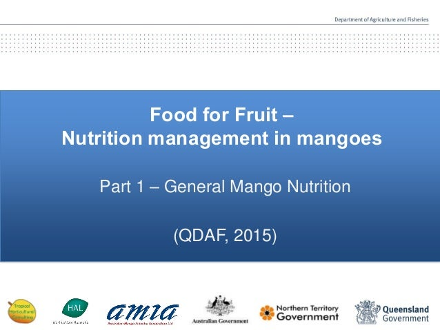 Food for Fruit – Nutrition management in mangoes Part 1 – General Mango Nutrition (QDAF, 2015)