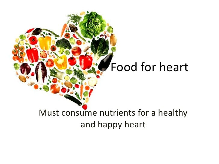 Food for heart<br />Must consume nutrients for a healthy and happy heart<br />