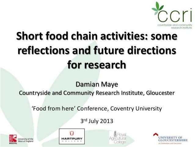 Short food chain activities: some reflections and future directions for research Damian Maye Countryside and Community Res...