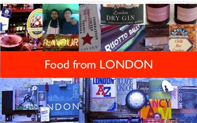 Images authors own or for illustration only. No rights claimedDraft2 2013 Annie & Philip Slade : Food from London Food fro...
