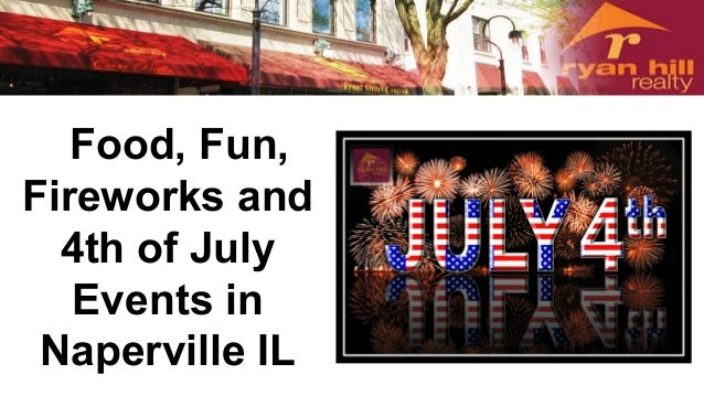 Food, Fun, Fireworks and 4th of July Events in Naperville IL