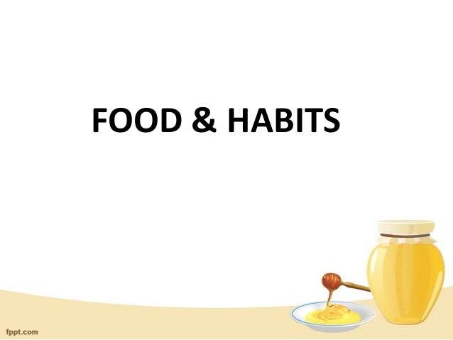 FOOD & HABITS