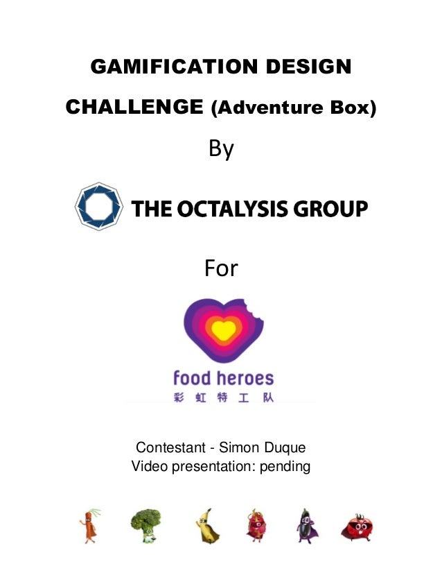 GAMIFICATION DESIGN CHALLENGE (Adventure Box) By For Contestant - Simon Duque Video presentation: pending